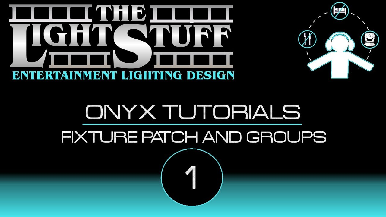 Elation ONYX for PC Tutorial # 1 : FIXTURE PATCH AND GROUPS