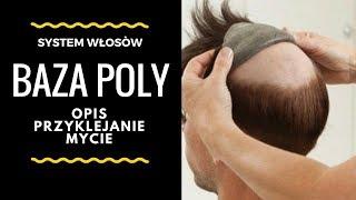 system włosòw BAZA POLY z bliska-klejenie i mycie