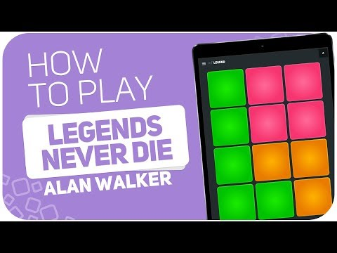 How to play: LEGENDS NEVER DIE (Alan Walker) - SUPER PADS - Kit LEGEND