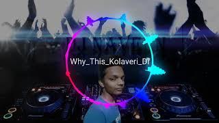 Why This Kolaveri Di Dj remix song by dj naveen