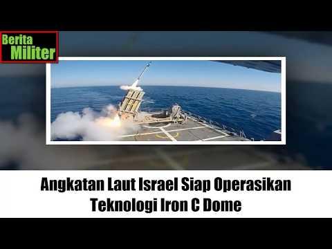 Berita Militer, AL Israel Telah Menggunakan Teknologi Mutakhir C Dome