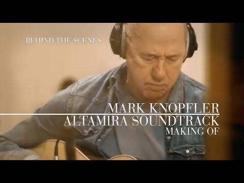 "Mark Knopfler - Altamira Soundtrack ""Making Of"" (OFFICIAL)"