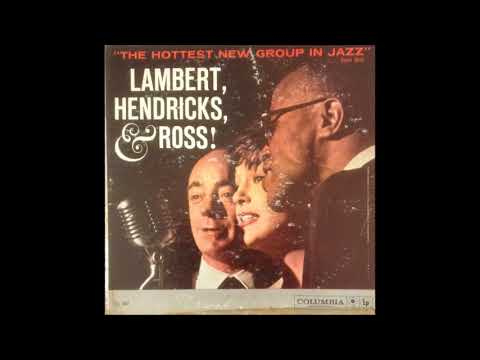 Lambert, Hendricks & Ross  - The Hottest New Group In Jazz ( Full Album )