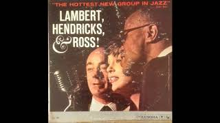 Vocal - Dave Lambert, Jon Hendricks & Annie Ross Accompanied By, Or...