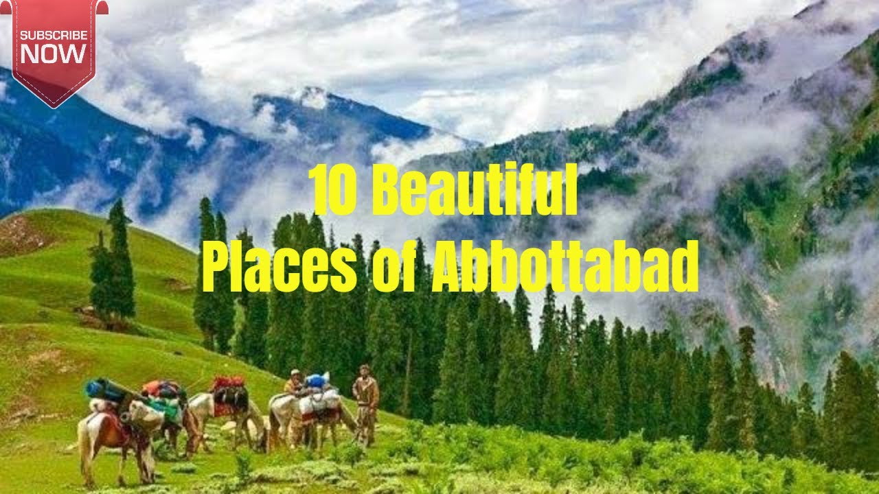 10 Best Places to Visit in Abbottabad, Khyber Pakhtunkhwa, Pakistan