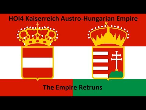 HOI4 Kaiserreich Austria-Hungary EP2 - Reforming the Old Empire (Please Read Description)