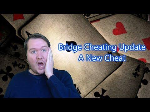 Bridge Cheating Update - A New Cheat