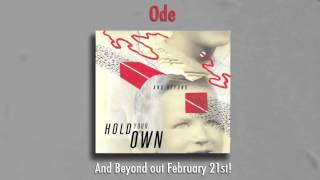 "Hold Your Own - ""Ode"""