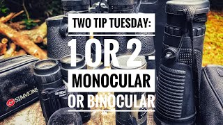 Two Tip Tuesday: 1 or 2: Monocular or Binocular