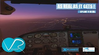 "XPLANE 11 IN VR  - ""THIS LOOKS LIKE THE REAL THING """