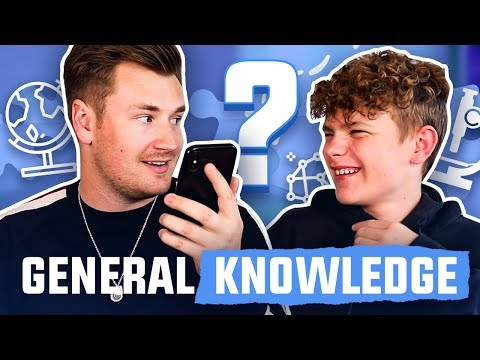 GENERAL KNOWLEDGE QUIZ WITH MY 15 YEAR OLD BROTHER