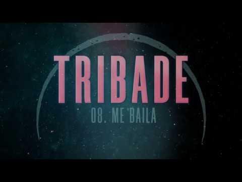 TRIBADE - Me Baila (Las Desheredadas 2019) [Prod. Taboo]