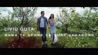 Смотреть клип Liviu Guta - Mama Ta Spune Ca Sunt Vagabont