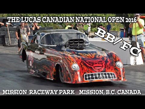 Lucas Canadian National Open 2016.   BB/FC. Mission Raceway