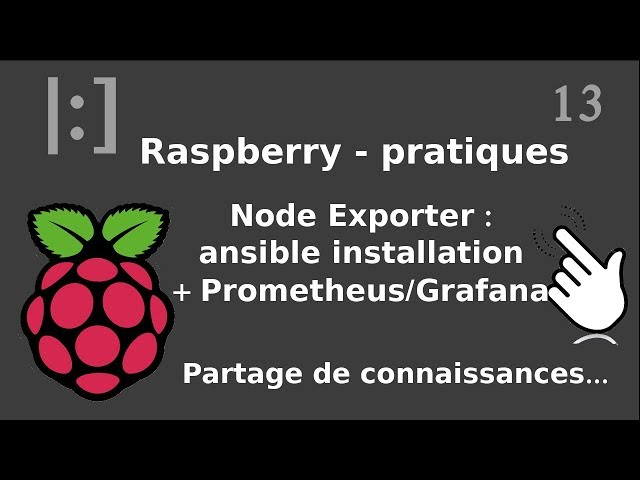 Raspberry Pi - 13. Node Exporter : installation avec ansible + prometheus/grafana