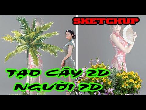 Tạo Cây 2D Người 2D Sketchup (Nâng Cao )   Làm Ảnh Trong Suốt    Ảnh Đuôi PNG