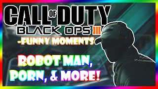 Robot Man, Porn, & More! (Black Ops 3 Funny Campaign Moments) #1