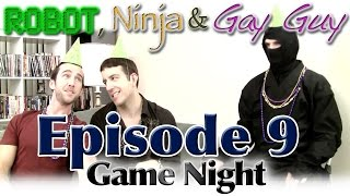 """Robot, Ninja & Gay Guy"" - Season 1, Ep. 9: ""Game Night"""