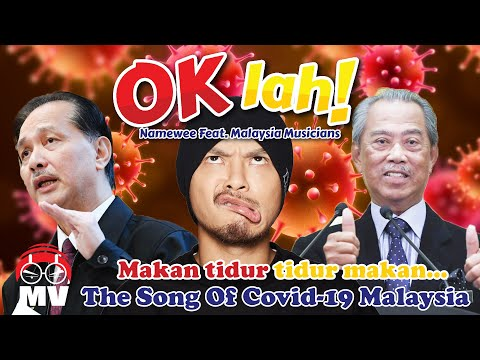 Covid-19 MCO Song - Namewee Ft. Malaysia Musicians【OK Lah!】