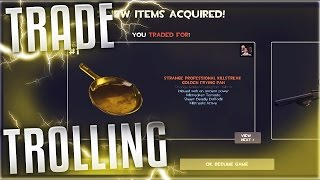 TF2 - TROLLING TRADE SERVERS (GOLDEN PAN TRADES!!)