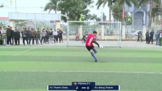 Trực Tiếp : Tứ Kết 2 . FC Thanh Châu vs FC Đông Thành - Giải Bóng Đá ĐTBT Mở Rộng 2019