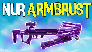 NUR ARMBRUST CHALLENGE | Fortnite Battle Royale