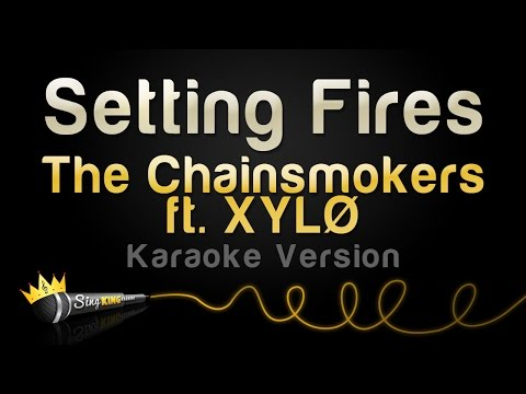 The Chainsmokers ft. XYLØ - Setting Fires (Karaoke Version)