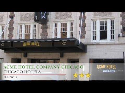 Acme Hotel Company Chicago - Chicago Hotels, Illinois