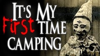 """It's My First Time Camping but Things Don't Seem Right Out Here"" 