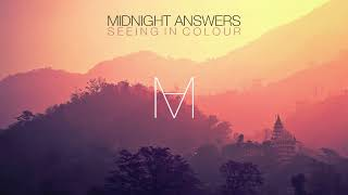 Midnight Answers // SEEING IN COLOUR