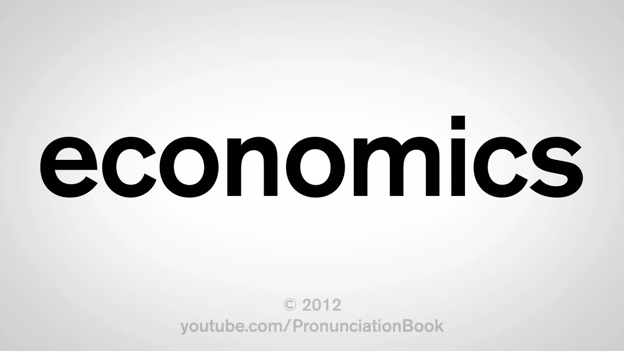 How to Pronounce Economics - YouTube