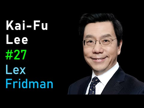 Kai-Fu Lee: AI Superpowers - China and Silicon Valley | Artificial Intelligence (AI) Podcast