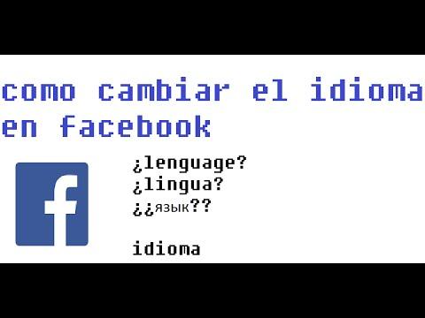 Como cambiar el idioma de facebook 2017