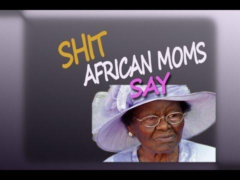 Shitt african Moms say
