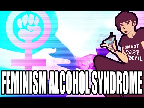 Feminism Alcohol Syndrome