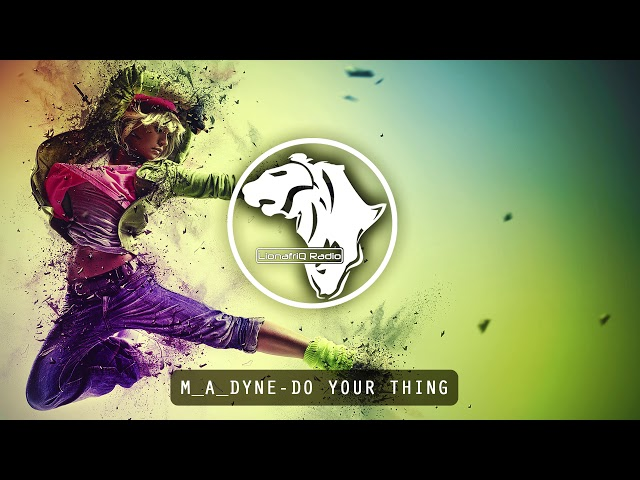M_A_DYNE - Do Your Thing