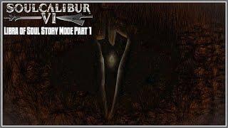 Soulcalibur VI - Libra of Soul Story Mode Part 1
