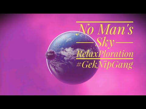 No Man's Sky RelaxPloration. 1.37 is here!!!