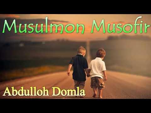 Musofirlar Eshitishi Kerak Abdulloh Domla   06  Musulmon Musofir
