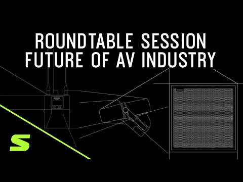 The Future of AV Virtual Round Table Discussion