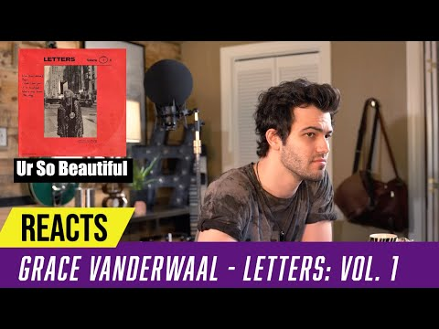 Producer Reacts to ENTIRE Grace VanderWaal EP - Letters: Vol  1 ▶33:44