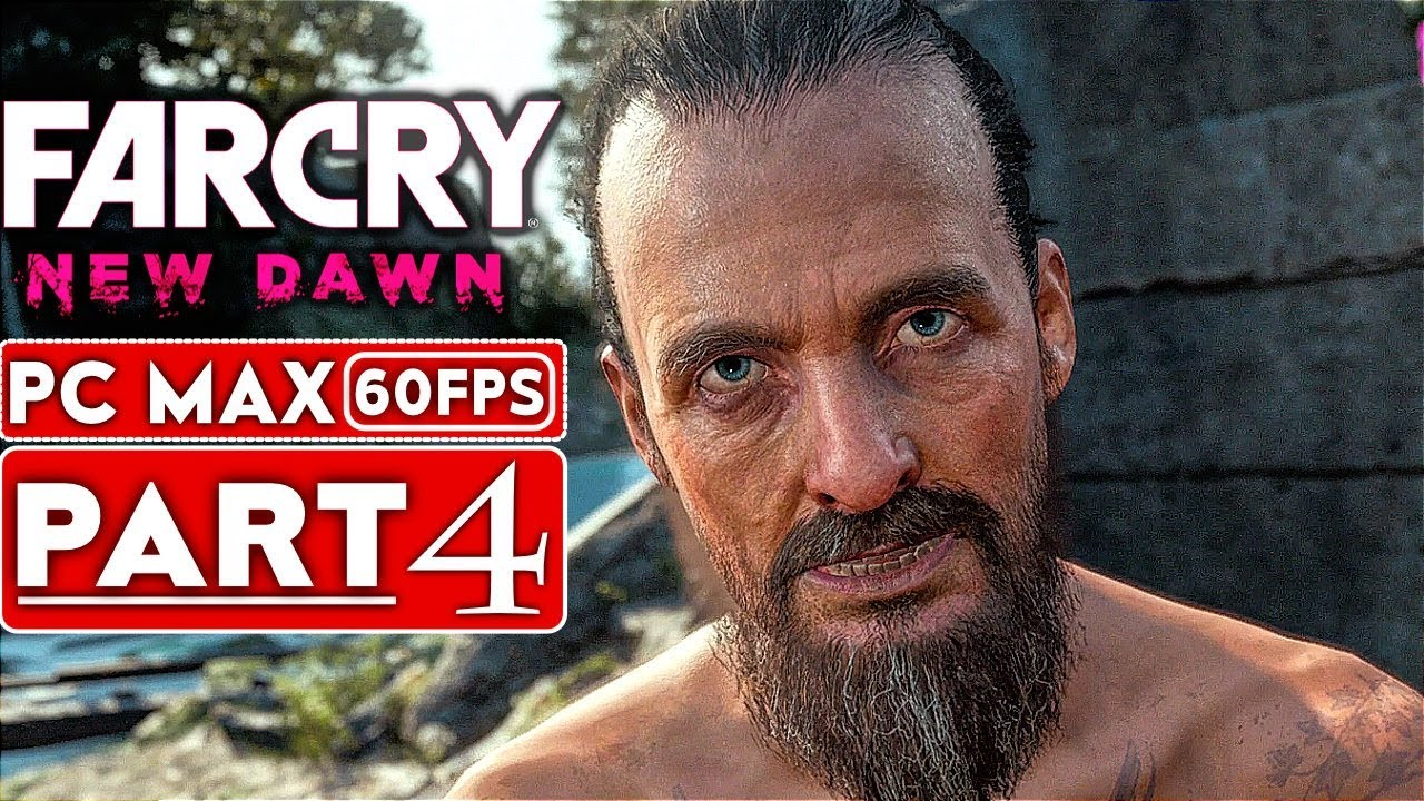 FAR CRY NEW DAWN Gameplay Walkthrough Teil 4 [1080p HD 60FPS PC MAX-Einstellungen] - Kein Kommentar + video