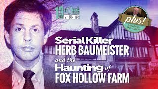 Episode 82 - Serial Killer Herb Baumeister and the Haunting of Fox Hollow Farm