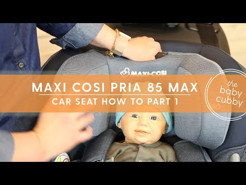 PART 1: Setting Up Your Maxi Cosi Pria 85 Car Seat For Rear Install