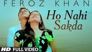 Feroz Khan : Ho Nahi Sakda Full Video Song | Dil Di Dewangi | Hit Punjabi Song