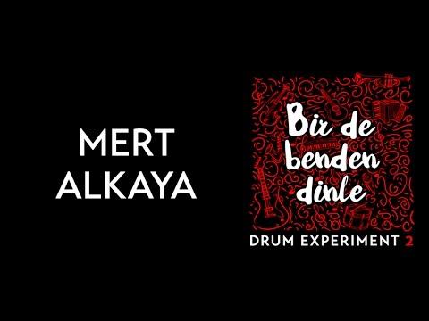 Mert Alkaya - Drum Experiment 2 (Bir de Benden Dinle)