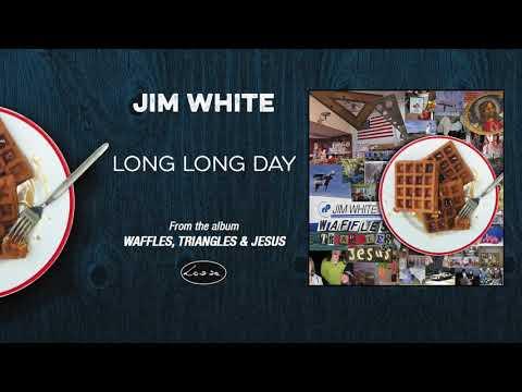 JIM WHITE - Long Long Day