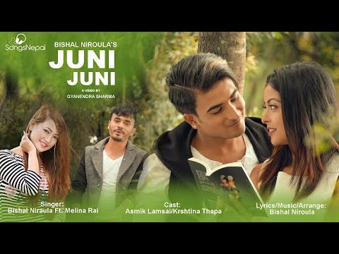 Juni Juni - Bishal Niroula Ft. Melina Rai | New Nepali Pop Song 2017 / 2074