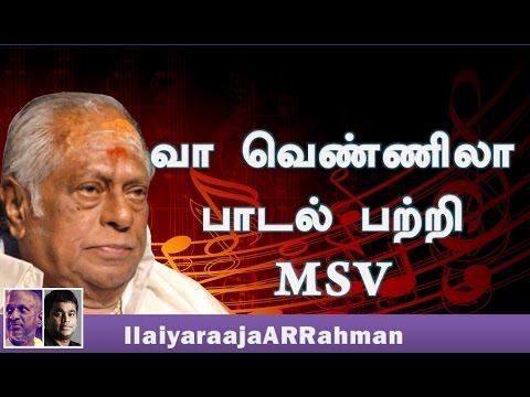 M S Viswanathan about Vaa Vennila Song Composing with Ilayaraja