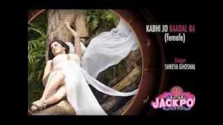Kabhi Jo Baadal Barse (female version)- Jackpot